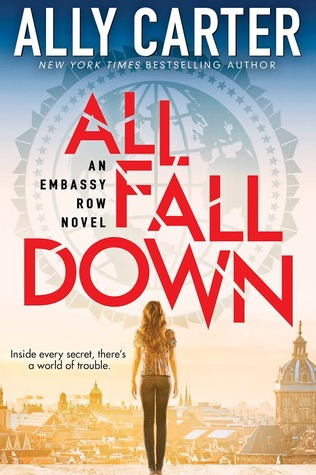 Cover of All Fall Down by Ally Carter. Cover art by Kenneth Choi.