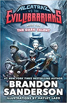 Cover of The Dark Talent by Brandon Sanderson. Art of a team of quirky heroes by Scott Brundage.