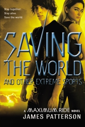 Cover of Saving the World by James Patterson. Art of two teens standing back to back by Larry Rostant.